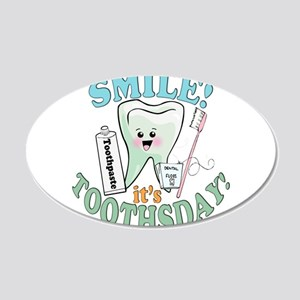 Smile It's Toothsday! 22x14 Oval Wall Peel