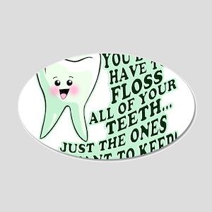 Funny Dental Hygiene 22x14 Oval Wall Peel