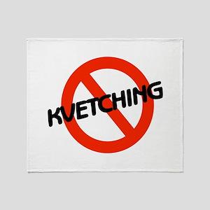 No Kvetching Throw Blanket
