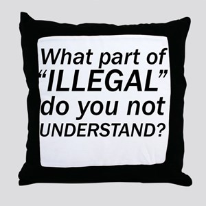 No ILLEGAL Throw Pillow