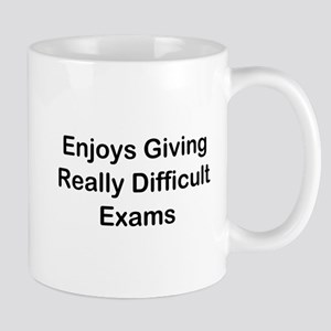 Enjoys Giving Difficult Exams Mug