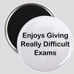 Enjoys Giving Difficult Exams Magnet
