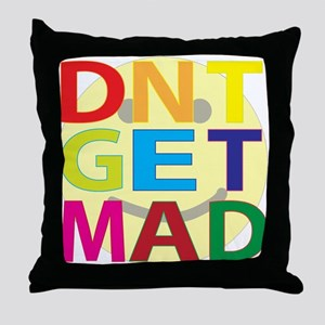 Dont Get Mad Throw Pillow