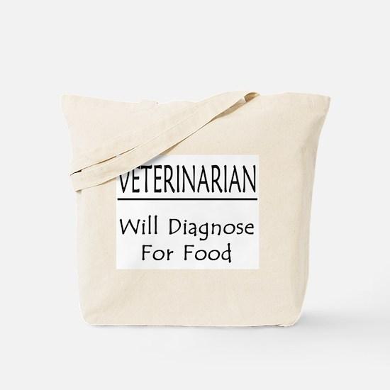 Veterinarian: Will Diagnose For Food Tote Bag