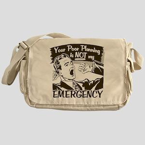 Your Poor Planning Messenger Bag