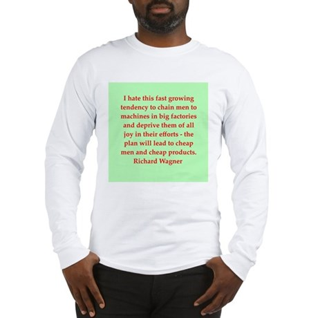 Richard wagner quotes Long Sleeve T-Shirt