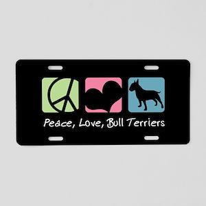 Peace, Love, Bull Terriers Aluminum License Plate