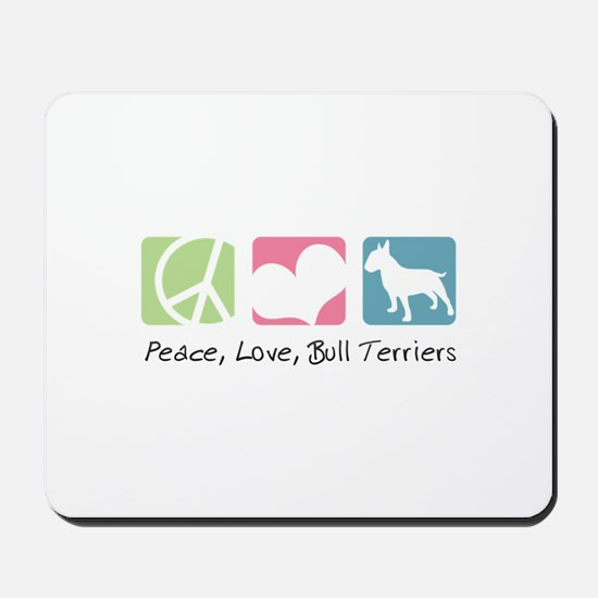 Peace, Love, Bull Terriers Mousepad