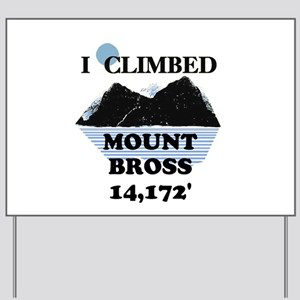 I Climbed Mount Bross Yard Sign