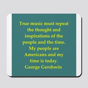 George Gershwin quotes Mousepad
