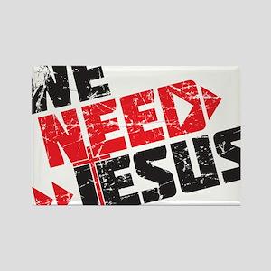 We Need Jesus Rectangle Magnet