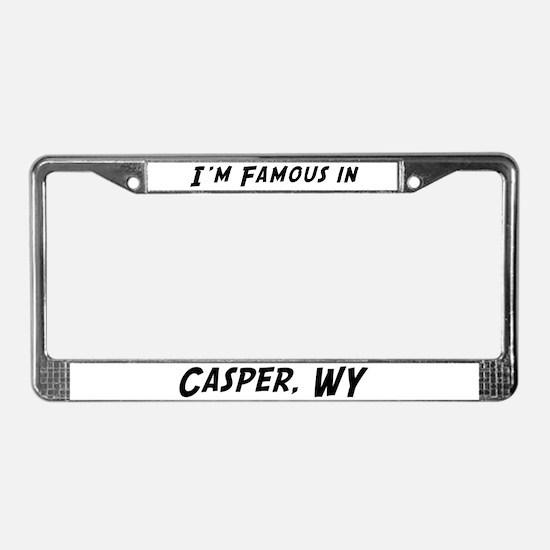 Famous in Casper License Plate Frame