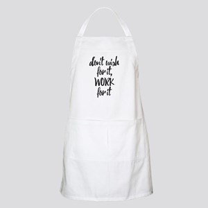 Work For It Light Apron