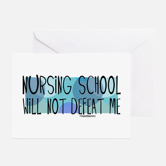 Nursing School will not Defeat Me Greeting Cards (