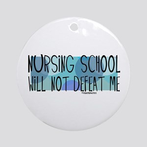 Nursing School will not Defeat Me Ornament (Round)