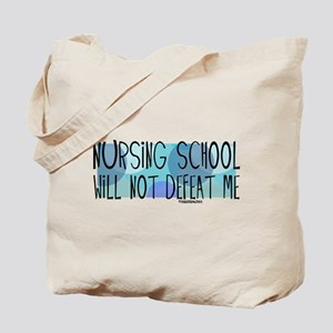 Nursing School will not Defeat Me Tote Bag