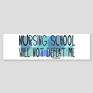 Nursing School will not Defeat Me Sticker (Bumper)