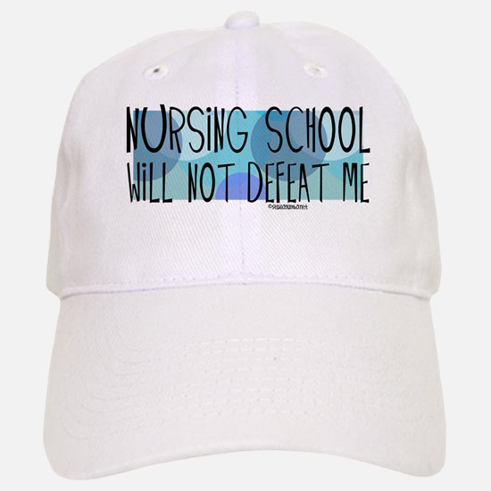Nursing School will not Defeat Me Baseball Baseball Cap