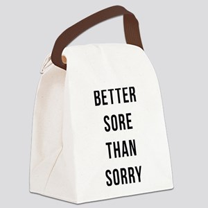 Better Sore Than Sorry Canvas Lunch Bag