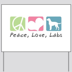 Peace, Love, Labs Yard Sign