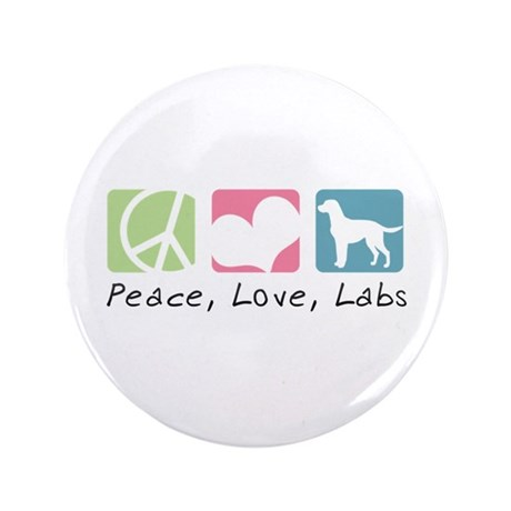"""Peace, Love, Labs 3.5"""" Button"""