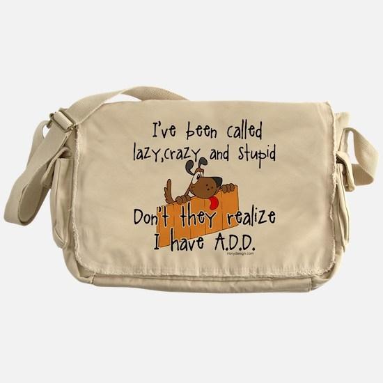 I'm Not Lazy / A.D.D. Messenger Bag