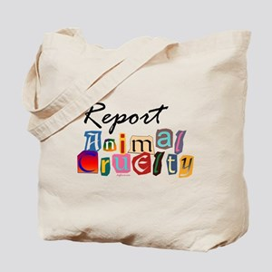 Report Animal Cruelty Tote Bag