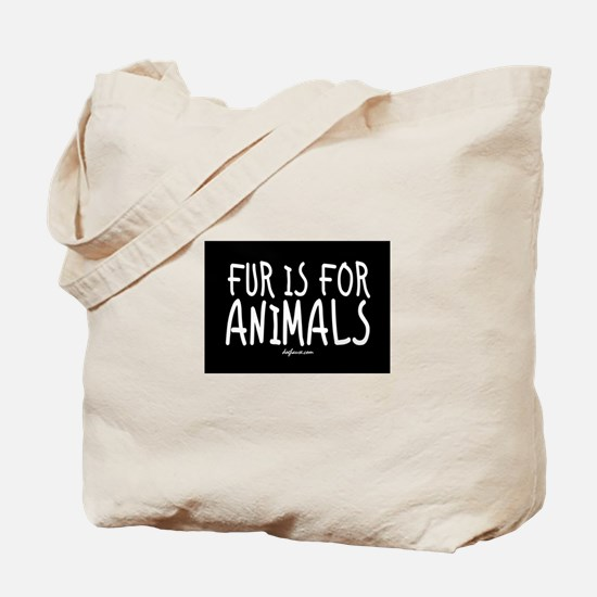 Fur Is For Animals Tote Bag