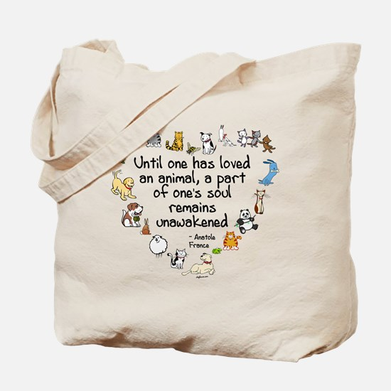 Until One Has Loved An Animal Tote Bag