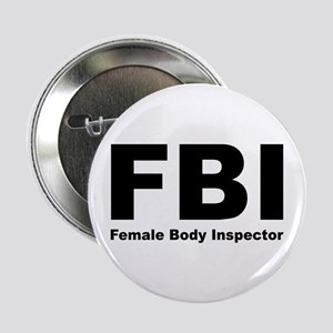 FBI Female Body Inspector Button