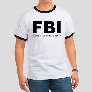 FBI Female Body Inspector Ringer T
