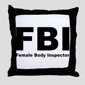 FBI Female Body Inspector Throw Pillow