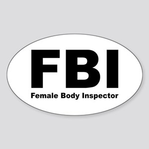 FBI Female Body Inspector Oval Sticker