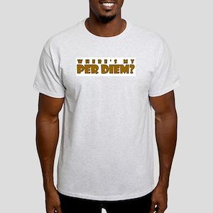 Where's My Per Diem? Ash Grey T-Shirt