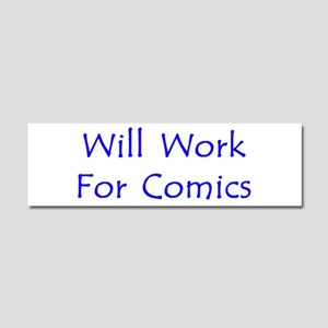 Will Work For Comics Car Magnet 10 x 3