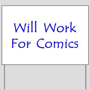 Will Work For Comics Yard Sign