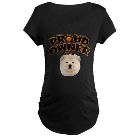 Proud Owner of a Chow Chow Maternity Dark T-Shirt