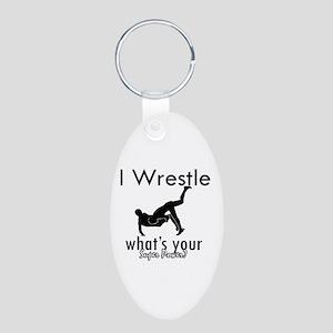I Wrestle Aluminum Oval Keychain