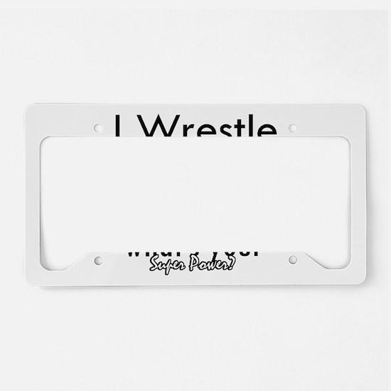 I Wrestle License Plate Holder
