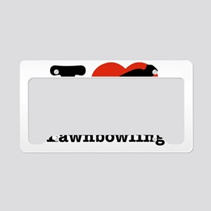 I love Lawn bowling License Plate Holder