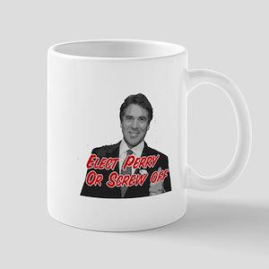 Rick Perry 2012 or Screw Off! Mug