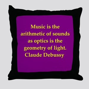 Claude Debussy quotes Throw Pillow