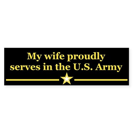 My wife proudly serves Bumper Sticker