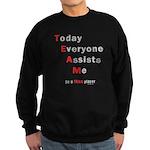 Today Everyone Assists Me (TE Sweatshirt (dark)