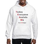 Today Everyone Assists Me (TE Hooded Sweatshirt