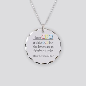 """I have CDO ...""<br> Necklace Circ"