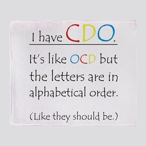 &quot;I have CDO ...&quot;<br> Throw Blanket