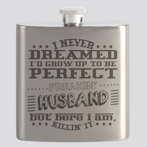 I'd grow up to be a perfect freakin' Husband Flask