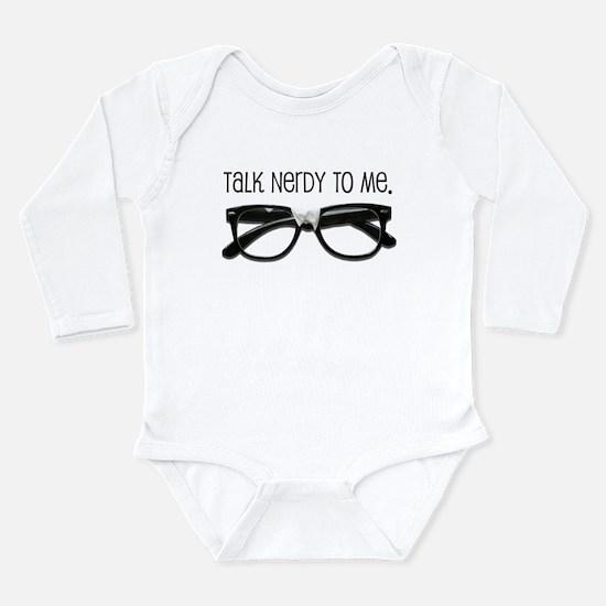 Talk Nerdy To Me<br> Long Sleeve Infant Bodysuit