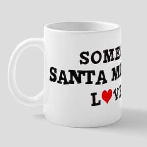 Someone in Santa Monica Mug